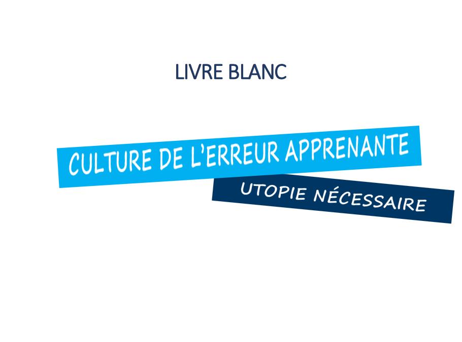 «Culture de l'erreur apprenante : utopie nécessaire» – Livre blanc disponible gratuitement